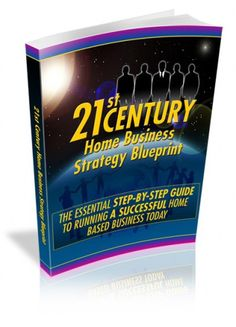 21st Century Home Business Strategy Blueprint     #family