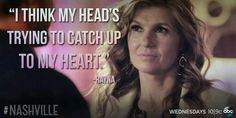 , Nashville Quotes, Nashville Tv Show, Tv Quotes, Movie Quotes, Love You So Much, My Love, Connie Britton, Tv Show Casting, Inspirational Qoutes