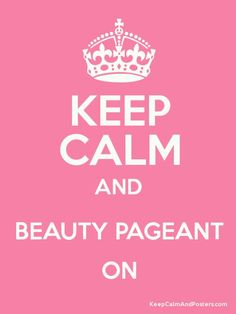 Keep calm and beauty pageant on #TopekaCivicTheatre.com #TCivicTheatre