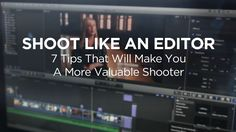 Shoot Like An Editor. After shooting and editing for a while, I've come to really respect both skills. I think more shooters should learn each and learn how to think like an editor when shooter. Check out this tutorial for 7 Tips to shoot more like an editor. More info and links here: http://dslrvideoshooter.com/shoot-like-an-editor-7-tips-that-will-make-you-a-more-valuable-shooter