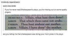 I do believe this is from Titus Andronicus, if I am not mistaken.... Either way, go Shakespeare!