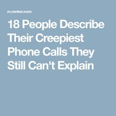 People Describe Their Creepiest Phone Calls They Still Can't Explain Scary Tales, Wrong Number, Creepy Stories, Read Later, Be Still, Things To Come, Canning, Phone, Creepy Stuff