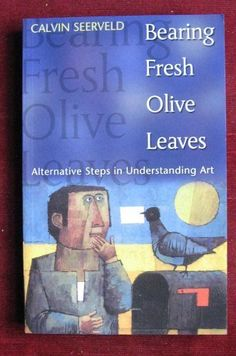 Bearing Fresh Olive Leaves by Calvin Seerveld https://www.amazon.com/dp/0919071058/ref=cm_sw_r_pi_dp_x_20RjybAD26W8M