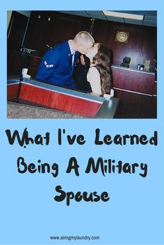 Airing My Laundry, One Post At A Time...: What I've Learned Being A Military Spouse