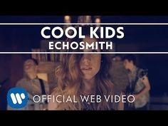 ▶ Echosmith - Cool Kids [Official Web Video] - YouTube