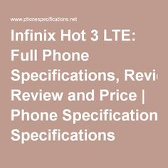 Infinix Hot 3 LTE: Full Phone Specifications, Review and Price | Phone Specifications