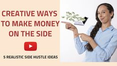 How to make money on the Side 5 Side Hustle Ideas to earn money on the side.creative ways to make money,side hustle,how to make money on the side,best ways to make money on the side,how to make money on the side,make money on the side,side hustle ideas,how to earn money on the side,side business ideas,how to make money on the side,side job ideas,side jobs for extra money,best side hustles,how to make money on the side,easy ways to make money on the side,how to make extra money on the side.