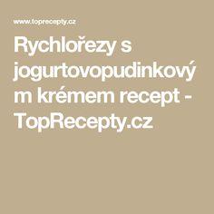 Rychlořezy s jogurtovopudinkovým krémem recept - TopRecepty.cz