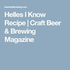 Helles I Know Recipe   Craft Beer & Brewing Magazine