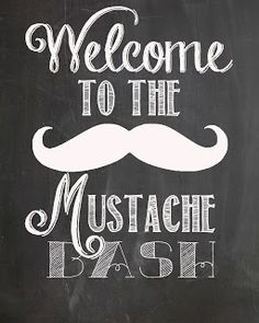 Welcome to the mustache bash...free mustache party prints