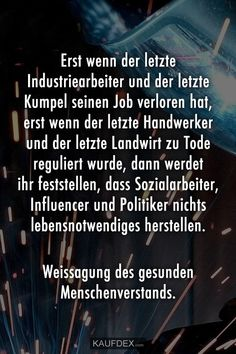 Only when the last industrial worker and the last buddy - Leben - Zitate - New Quotes, Wise Quotes, Cool Slogans, Thats The Way, True Words, Einstein, Real Life, Lyrics, Politics