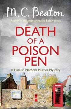 Death of a Poison Pen / M.C. Beaton. A Hamish Macbeth mystery.