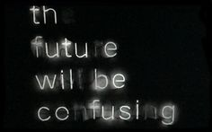 Future is Confusing image