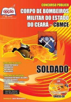 Apostila Concurso Corpo de Bombeiros Militar do Estado do Ceará - CBM/CE - 2013/2014: - Cargo: Soldado do Corpo de Bombeiros Militar