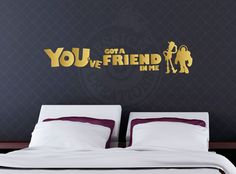 You've Got a Friend in Me - Toy Story Inspired Quote, Disney Pixar Wall Vinyl Decal, Home Decor, Choose your own Size