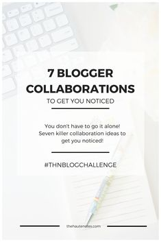 7 Blogger Collaborations to Get You Noticed and more blog traffic