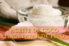 Aceite de coco, medicina natural para perder, adelgazar o bajar de peso