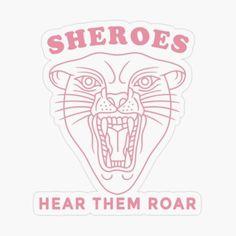 'Sheroes - Hear Them Roar' Sticker by Drugaya Lord Huron, Plastic Stickers, Personalized Water Bottles, Transparent Stickers, Sell Your Art, Sticker Design, Original Art, My Arts, Art Prints