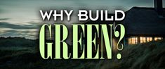 """Today, it seems that everyone is talking about """"going green"""" when it comes to home construction, but not everyone knows what it means to be truly eco-friendly. Often seen as a costly, complicated home building solution, the current advantages of green building design are at an all-time high. But what does it mean to"""