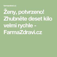 Ženy, potvrzeno! Zhubněte deset kilo velmi rychle - FarmaZdravi.cz
