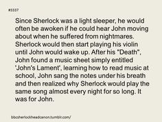 I really like the idea of Sherlock playing his violin for John without him realizing it.