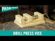 Homemade Drill Press Vice: 10 Steps (with Pictures)