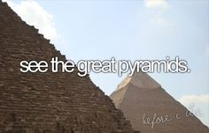 Bucket List | See the great pyramids