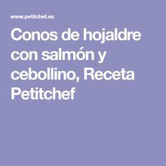 Conos de hojaldre con salmón y cebollino, Receta Petitchef