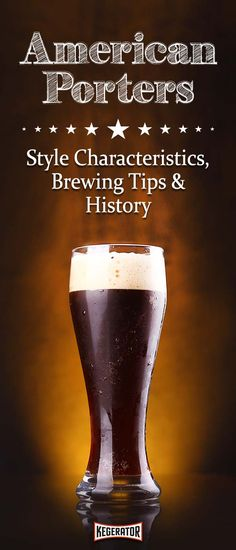 American Porter Beer Style -- Characteristics, Brewing Tips & History