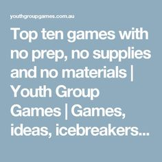 Top ten games with no prep, no supplies and no materials | Youth Group Games | Games, ideas, icebreakers, activities for youth groups, youth ministry and churches. Group Activities For Teens, Games For Groups, Fun Youth Group Games, Large Group Games For Teens, Group Activity Games, Icebreaker Games For Kids, Teen Games, Small Group Icebreakers, Indoor Activities