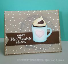card cup tea coffee cocoa MFT hot cocoa cups whipped cream ans chocolate christmas card snow MDT die-namics #mftstamps The Heart Desires