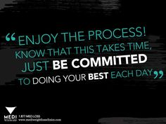 Enjoy the process and commit to doing your best each day! #motivation #inspiration #quote #weightloss