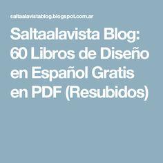 Saltaalavista Blog: 60 Libros de Diseño en Español Gratis en PDF (Resubidos)