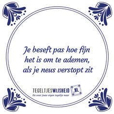 Wise Quotes, Inspirational Quotes, Qoutes, Dutch Quotes, Typography Quotes, Texts, Funny Pictures, Wisdom, Positivity