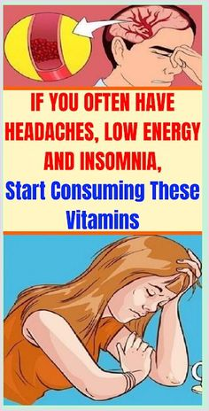 If You Often Have Headaches, Low Energy And Insomnia, Start Consuming These Vitamins Good Health Tips, Health Advice, Health Quotes, Health Guru, Natural Health Remedies, Natural Cures, Holistic Remedies, Natural Healing, Health Planner