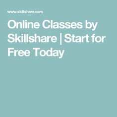 Online Classes by Skillshare   Start for Free Today
