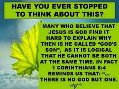 how you ever thought and think about this, many people think that Jesus is God - Yahoo Image Search Results Jesus Quotes, Bible Quotes, Bible Verses, Scriptures, Jw Bible, Bible Truth, Bible Questions, Bible Knowledge, Everlasting Life