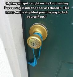 At least you didn't get locked out in the most comical way possible: | 24 People Who Are Having A Way Worse Day Than You