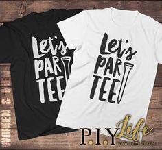 T-Shirt  Let's Partee golf shirt T-Shirt Unisex Men Women