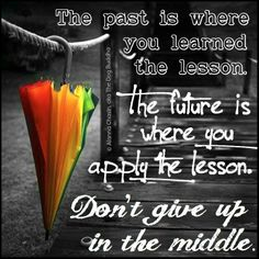 Lessons Learned / quotes for inspiration