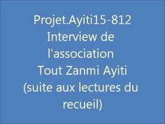 """Interview de l'association humanitaire Tout Zanmi Ayiti, à l'origine du recueil de nouvelles Projet.Ayiti15-812. Ouvrage au profit de l'association et de ses actions en Haïti. Entretien réalisé après deux lectures issues du livre, par Michaël Moslonka :  - """"La Vie, ma vie"""", de Saurel M.  - """"Clin d'oeil à une merveilleuse île"""", d'Annette Massé. Le site internet de Tout Zanmi Ayiti : http://toutzanmiayiti.wifeo.com/"""