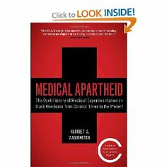 Medical Apartheid: The Dark History of Medical Experimentation on Black Americans from Colonial Times to Present