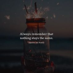 Always remember that nothing stays the same. via (http://ift.tt/2yFUnQh)
