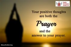 Your positive thoughts are both the Prayer and the answer to your prayer. #BeautifulMorning #RadheDevelopers