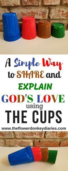 """THE CUPS: Sharing the Story of God's Love - The Flower Donkey Diaries Sometimes sharing the Gospel or """"good news"""" of Jesus seems so very intimidating. This post offers a simple and beautiful way to share and explain the story of God's love using four, di Sunday School Activities, Sunday School Crafts, Church Activities, Group Activities, Group Games, Youth Sunday School Lessons, Preschool Church Crafts, Sunday School Stories, Preschool Bible Activities"""