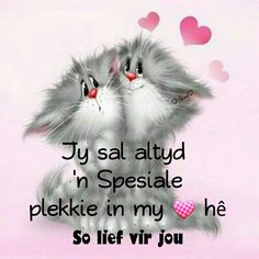 Jy sal altyd 'n spesiale plekkie in my hart hê En ek weet die Vader hou Sy hand oor jou Friend Friendship, Friendship Quotes, Afrikaanse Quotes, Love My Sister, Good Morning Inspirational Quotes, Night Wishes, Special Quotes, Love Poems, Cute Quotes