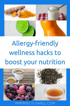 Allergy-friendly wellness hacks to boost your nutrition - Imperfectly Well