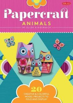 """""""Papercraft Animals: Featuring 20 model projects and more than 200 stickers"""", Ellen Giggenbach 2015"""