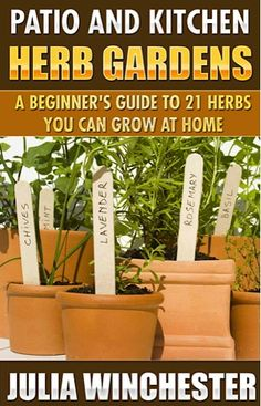 FREE e-Book: Patio and Kitchen Herb Gardens! {21 herbs you can grow at home} #herbs