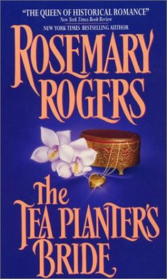 The Tea Planter's Bride by Rosemary Rogers